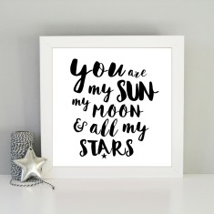 You are my sun, moon & stars framed art print