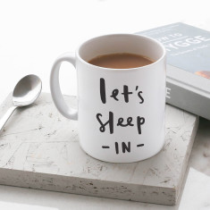 Let's sleep in mug