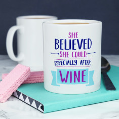 She Believed She Could Especially After Wine Mug