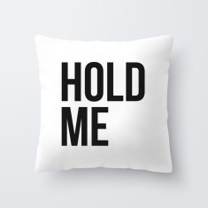 Hold Me Quote Throw Pillow