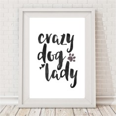 Crazy dog lady print