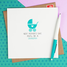 Next Mother's Day you'll be a Grandma card