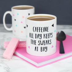 Caffeine All Day Keeps The Swears At Bay Mug