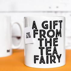 A gift from the tea fairy mug