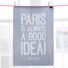 Paris is always a good idea Audrey Hepburn quote tea towel