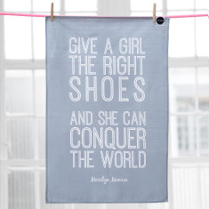 Give a girl the right shoes Marilyn Monroe quote tea towel