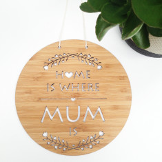 Home is where mum is bamboo wall hanging