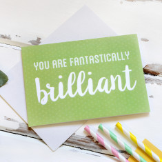 You Are Fantastically Brilliant Card