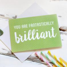 You Are Fantastically Brilliant Card