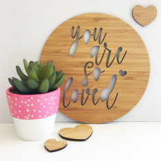 You are so loved bamboo plaque