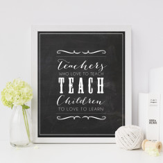 Teachers who love to teach wall art print