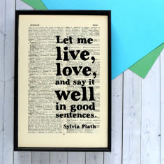 Let me live quote print - Sylvia Plath