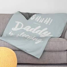 Daddy Is Sleeping - Large Personalised Blanket Or Throw