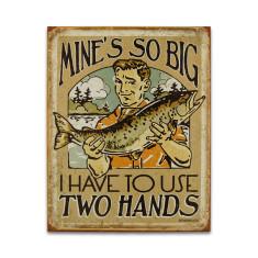 Mine's So Big Sign