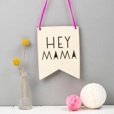 Hey Mama Wall Pennant