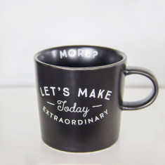 Make today extraordinary ceramic mug