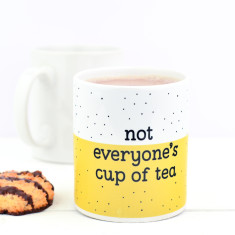 Not Everyone's Cup Of Tea Mug