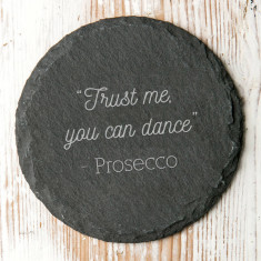 Trust Me You Can Dance Slate Coaster