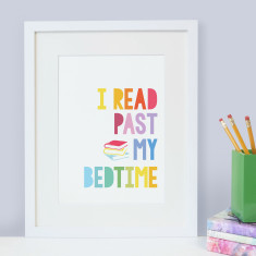 Book lover 'I read past my bedtime' children's print