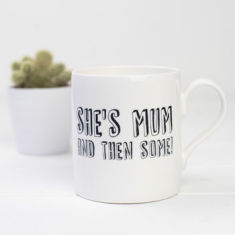 She's mum and then some mug