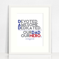 Our dad our hero personalised print