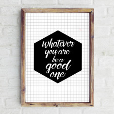 Whatever you are print