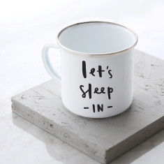 Let's Sleep In Enamel Mug