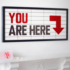 You Are Here Cinema Marquee Print