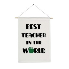 Best teacher in the world handmade wall banner