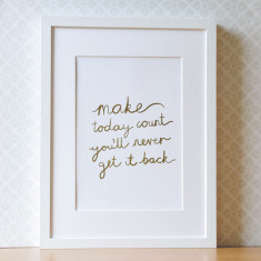 Make Today Count Gold Foil Art Print