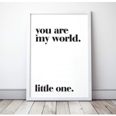 You Are My World - Wall Art Print