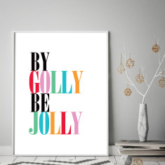 By golly be jolly Christmas art print (various sizes)