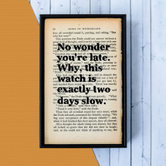 Alice in Wonderland no wonder you're late -  book page print