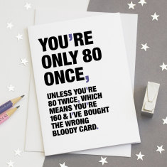 You're only 80 once funny birthday card