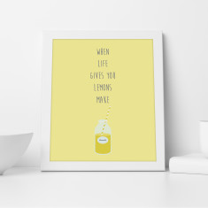 When Life Gives You Lemons Make Lemonade Print