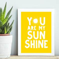 You are my Sunshine #2 print