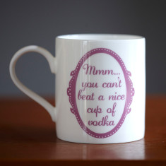 You can't beat a nice cup of vodka mug