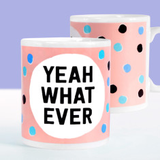 Yeah Whatever Mug