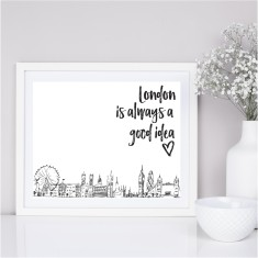 London is always a good idea print