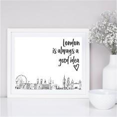 London is always a good idea print