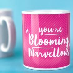 You're blooming marvellous mug