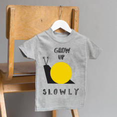 Grow up slowly T-shirt
