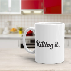 Killing It - Funny Coffee Mug