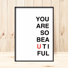 You are so beautiful art print (various sizes)
