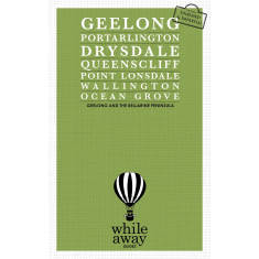 Geelong and The Bellarine Peninsula guide