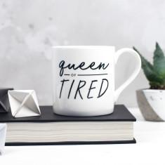 Queen of Tired Bone China Mug