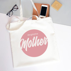 Mother #MightFine Tote Bag