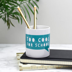 Too Cool For School Pen Pot