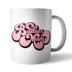 Badass Mum Ceramic Mug