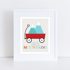 Baby you'll move mountains wagon art print